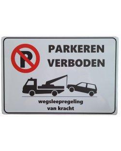 Parkeren verboden wegsleepregeling reclamebord
