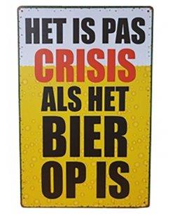 'Het is pas crisis als het bier op is' reclamebord