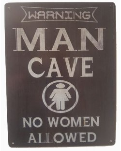 Warning man cave no woman allowed reclamebord